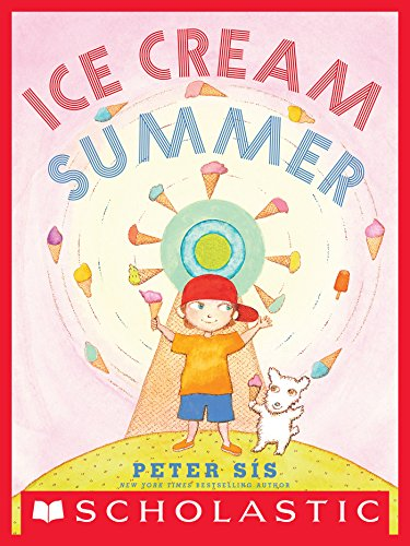 Ice Cream Summer by Peter Sis