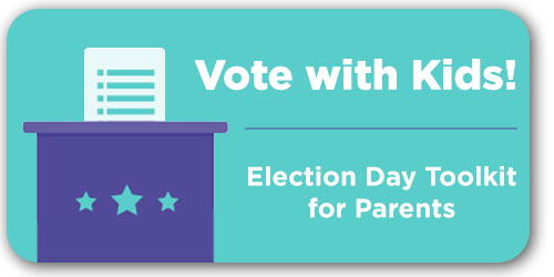Election Day Toolkit for Parents