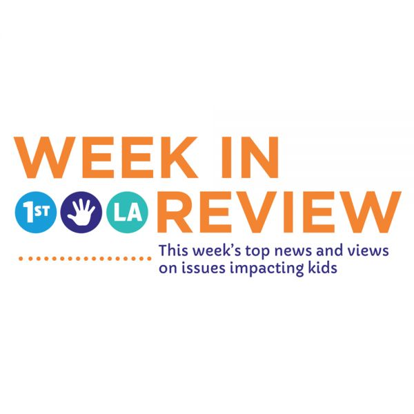 Week In Review: This Week's Top News & Views on Issues Impacting Kids