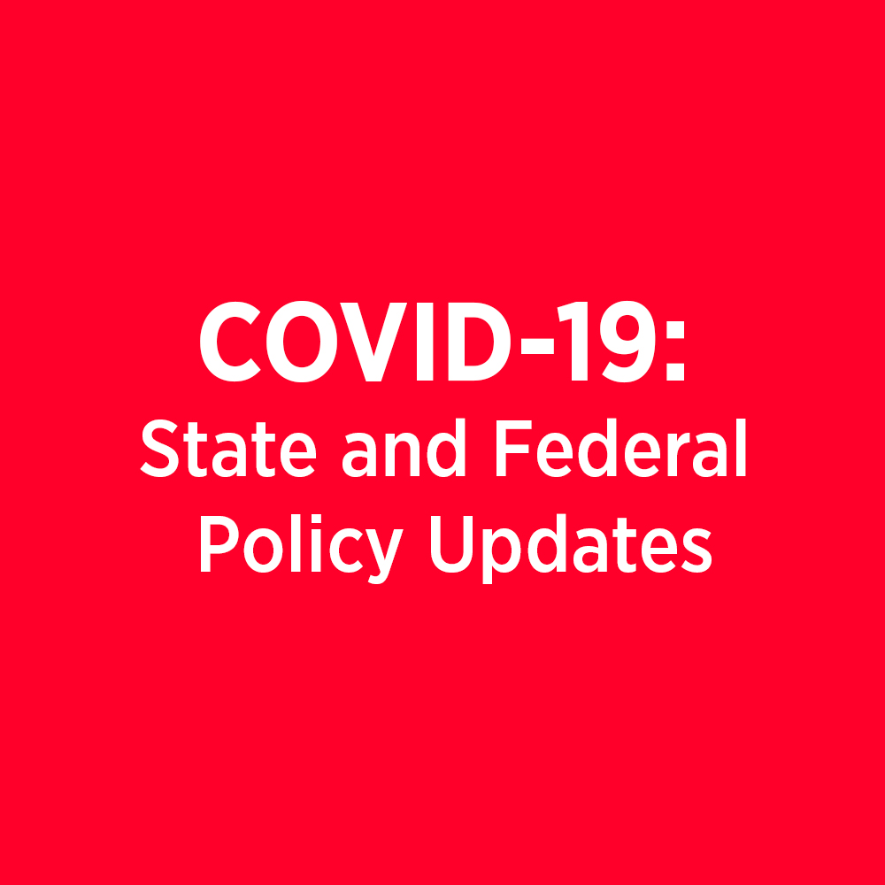 Information on COVID-19 State and Federal Policy Updates